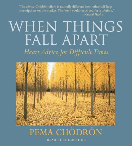 when-things-fall-apart-heart-advice-for-difficult-times-by-pema-chodron-2007-12-26