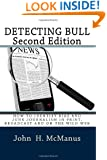Detecting Bull: How to Identify Bias and Junk Journalism in Print, Broadcast and on the Wild Web