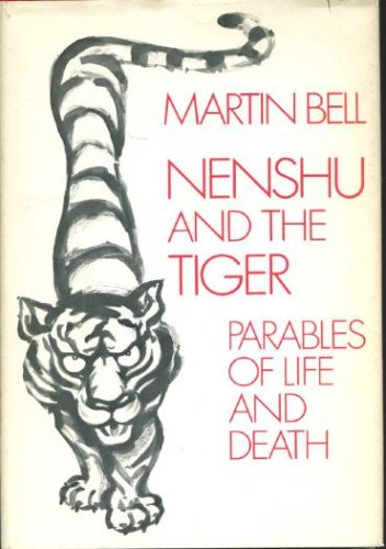 Nenshu and the tiger: Parables of life and death, Martin Bell