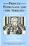 img - for Princes, Patronage, and the Nobility: The Court at the Beginning of the Modern Age, c. 1450-1650 (Studies of the German Historical Institute, London) book / textbook / text book