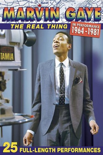 Marvin Gaye: The Real Thing, In Performance 1964-1981