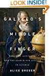 Galileo's Middle Finger: Heretics, Ac...
