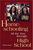 Homeschooling All the Way through High School (0842334491) by Renee Mason
