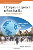 A Complexity Approach to Sustainability: Theory and Application (Series on Complexity Science)