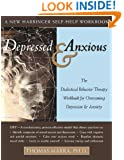 Depressed and Anxious: The Dialectical Behavior Therapy Workbook for Overcoming Depression & Anxiety