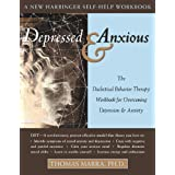 Depressed and Anxious: The Dialectical Behavior Therapy Workbook for Overcoming Depression & Anxiety ~ Thomas Marra