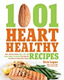 1,001 Heart Healthy Recipes: Quick, Delicious Recipes High in Fiber and Low in Sodium and Cholesterol That Keep You Committed to