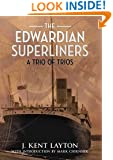 The Edwardian Superliners: A Trio of Trios