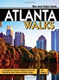img - for Atlanta Walks: A Comprehensive Guide to Walking, Running, and Bicycling the Area's Scenic and Historic Locales book / textbook / text book