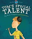 Toms Special Talent - Dyslexia (Moonbeam book award winner 2009) - Special Stories Series 2
