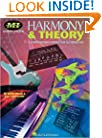 Harmony and Theory: A Comprehensive Source for All Musicians (Essential Concepts (Musicians Institute).)
