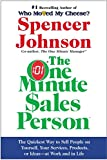 One Minute Sales Person, The: The Quickest Way to Sell People on Yourself, Your Services, Products, or Ideas--at Work and in Life