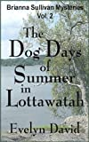 The Dog Days of Summer in Lottawatah (Brianna Sullivan Mysteries Book 2)