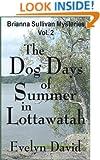 The Dog Days of Summer in Lottawatah (Brianna Sullivan Mysteries Book 2)