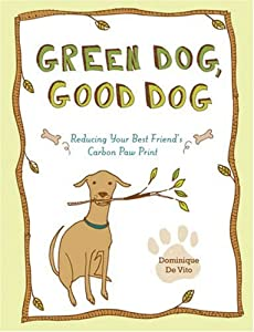 Green Dog Good Dog Reducing Your Best Friends Carbon Paw Print by Lark Books