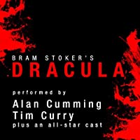 Dracula [Audible Edition] (       UNABRIDGED) by Bram Stoker Narrated by Alan Cumming, Tim Curry, Simon Vance, Katherine Kellgren, Susan Duerden, John Lee, Graeme Malcolm, Steven Crossley