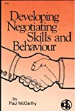 Developing Negotiating Skills and Behaviour, Personnel Management in Practice Series (0869038826) by Paul McCarthy