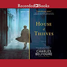 House of Thieves (       UNABRIDGED) by Charles Belfoure Narrated by Jeff Woodman
