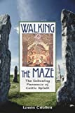 Loren Cruden Walking the Maze: The Enduring Presence of Celtic Spirit