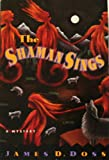 The Shaman Sings (Shaman Mysteries) (0312105479) by Doss, James D.