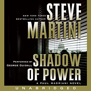 Shadow of Power: A Paul Madriani Novel | [Steve Martini]