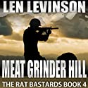 Meat Grinder Hill: The Rat Bastards, Book 4 Audiobook by Len Levinson Narrated by Ray Porter