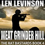Meat Grinder Hill: The Rat Bastards, Book 4 (       UNABRIDGED) by Len Levinson Narrated by Ray Porter