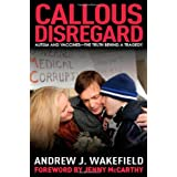Callous Disregard: Autism and Vaccines: The Truth Behind a Tragedyby Jenny McCarthy