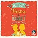 Hester and Harriet: Love, Lies and Linguine: Hester and Harriet, Book 2 Audiobook by Hilary Spiers Narrated by Julia Franklin