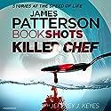 Killer Chef: BookShots Hörbuch von James Patterson Gesprochen von: Ari Fliakos