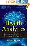 Health Analytics: Gaining the Insight...