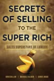 img - for Secrets of Selling to the Super Rich: Sales Superstars of Luxury book / textbook / text book