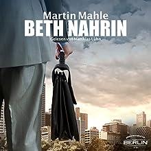 Beth Nahrin Hörbuch von Martin Mahle Gesprochen von: Matthias Lühn