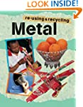 Re-using and Recycling: Metal