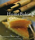 HomeBaking: The Artful Mix of Flour and Tradition Around the World (0679312749) by Jeffrey Alford