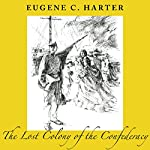 The Lost Colony of the Confederacy | Eugene C. Harter