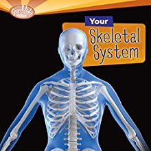 Your Skeletal System Audiobook by Caroline Arnold Narrated by  Intuitive