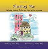 Bonnie Alsop Sharing Me: Helping Young Children Deal with Divorce