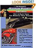 Jon Kosmoski's Kustom Painting Secrets : How to Paint Your Car - Motorcycle - Truck - Street Rod (Illustrated)