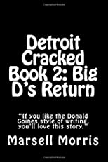 Detroit Cracked Book 2: Big D's Return (Volume 2)