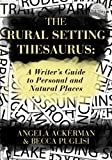 img - for The Rural Setting Thesaurus: A Writer's Guide to Personal and Natural Places book / textbook / text book