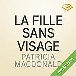 La fille sans visage | Patricia MacDonald