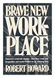 Brave New Workplace: 2 (0670187380) by Robert Howard