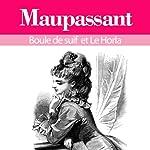 Boule de suif / Le Horla | Guy de Maupassant