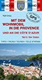 Mit dem Wohnmobil durch die Provence und an die Cote d' Azur - Teil 2: Der Osten -