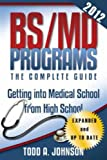 img - for BS/MD Programs-The Complete Guide:Getting into Medical School from High School book / textbook / text book