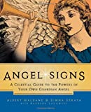 img - for Angel Signs: A Celestial Guide to the Powers of Your Own Guardian Angel book / textbook / text book