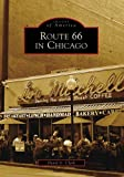 Route 66 In Chicago (IL) (Images of America)