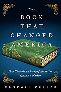 Book Cover: The Book That Changed America: How Darwin's Theory of Evolution Ignited a Nation