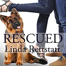 Rescued (       UNABRIDGED) by Linda Rettstatt Narrated by Caroline McLaughlin